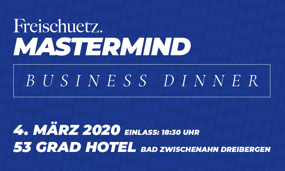 Freischuetz MASTERMIND Business Dinner Ticket 04/2020