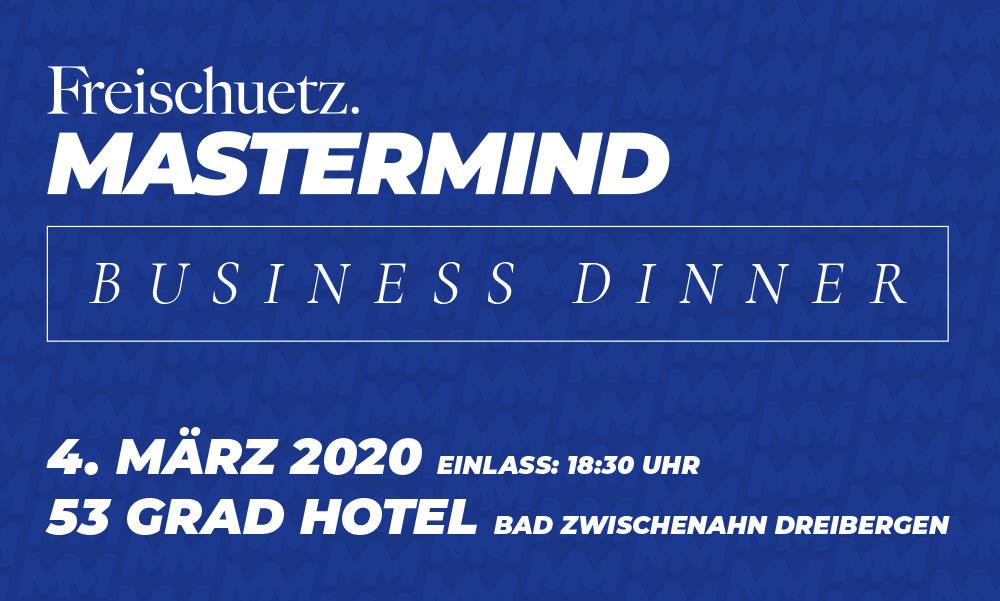 Freischuetz MASTERMIND Business Dinner Ticket 04/2020